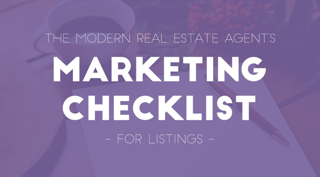 The Modern Real Estate Agent's Marketing Checklist for Listings