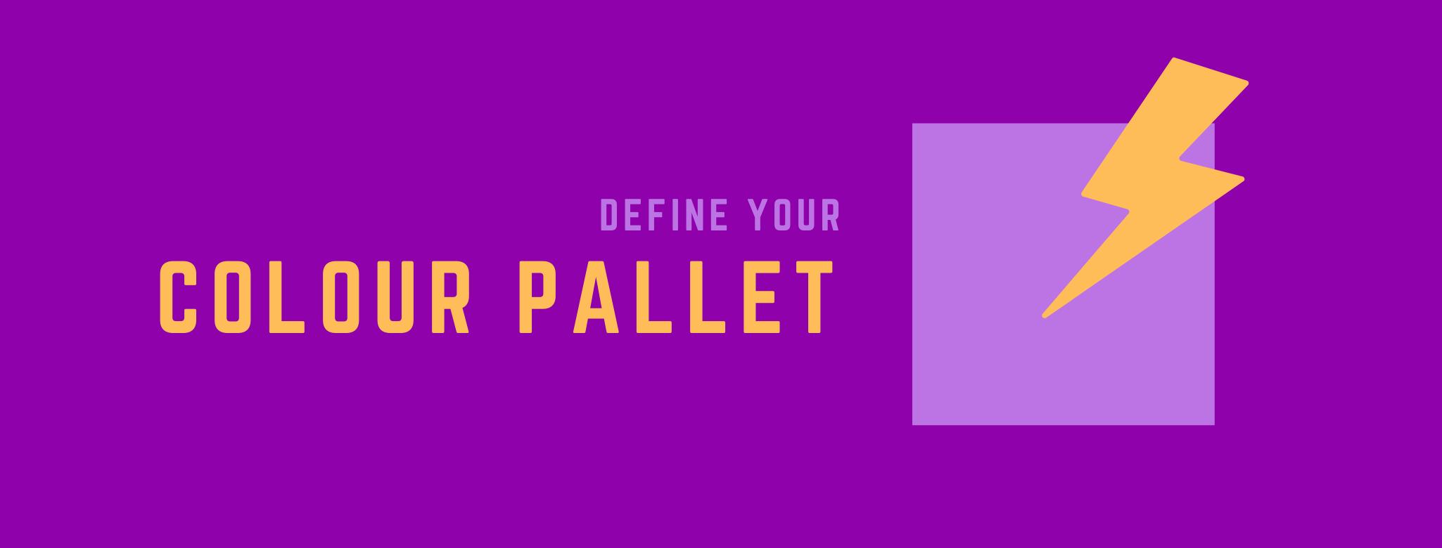 Define your Colour Pallet
