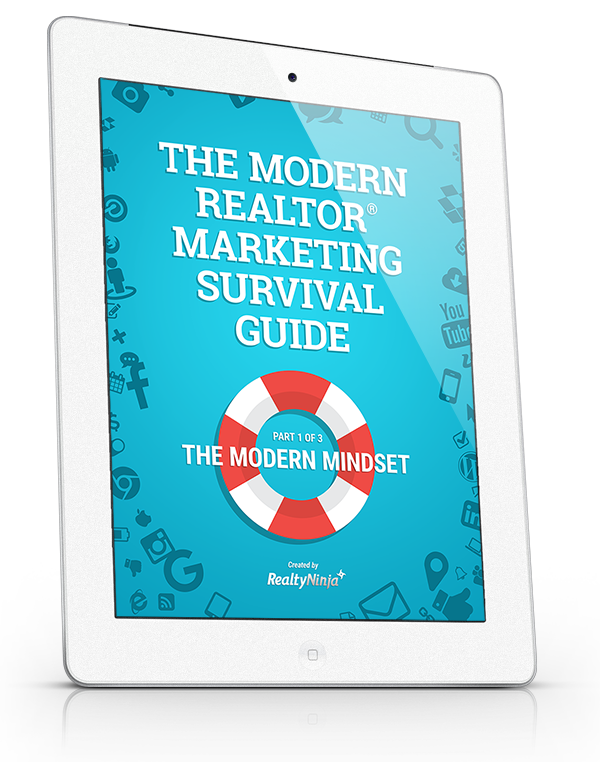The Modern REALTOR® Marketing Survival Guide Part 1: The Modern Mindset