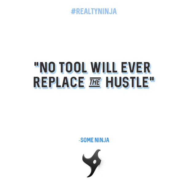 No tool will ever replace hustle